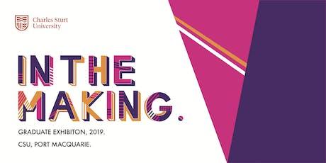 In the Making: CSU Port Macquarie Graduate Exhibition 2019 tickets