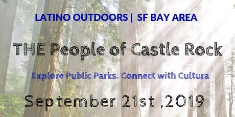 Latino Outdoors SF Bay Area | The People of Castle Rock tickets