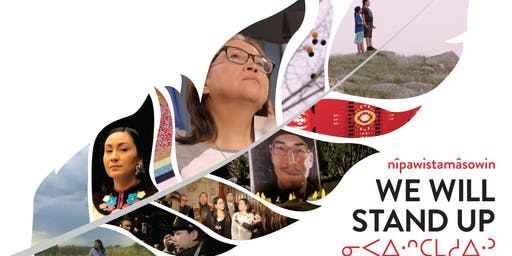 MacEwan University presents: nîpawistamâsowin: We Will Stand Up