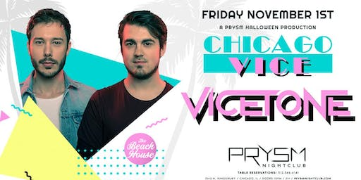 BEACH HOUSE: CHICAGO VICE WITH VICETONE
