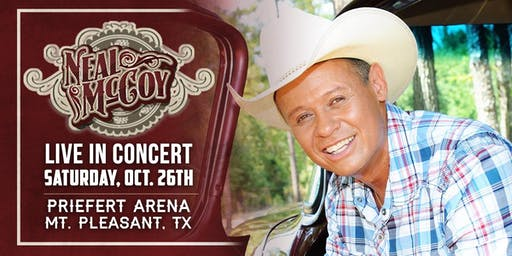 Neal McCoy Live in Mount Pleasant TX