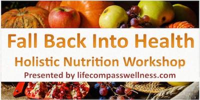Fall Back Into Health- Holistic Nutrition Workshop