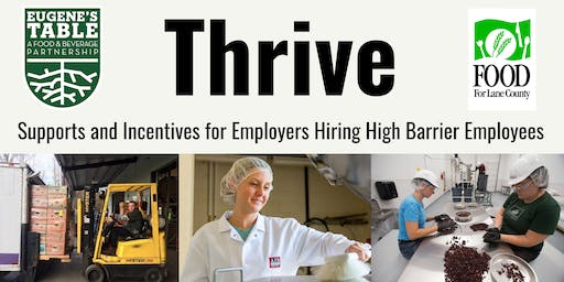 Thrive:  Supports and Incentives for Employers Hiring High Barrier Employees