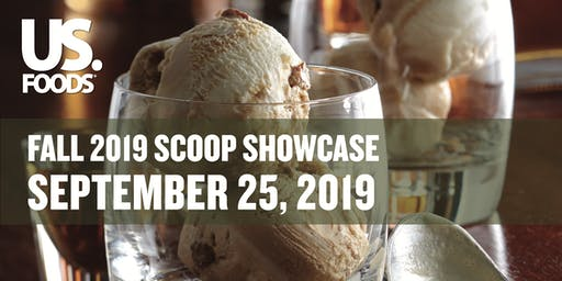 US Foods presents Fall 2019 Scoop Showcase: Global Discovery, Made Easy