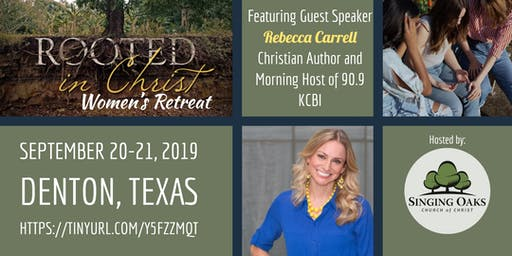 Rooted In Christ Women's Retreat Featuring Rebecca Carrell