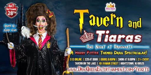Tavern & Tiara's - One Night at Dragwarts!