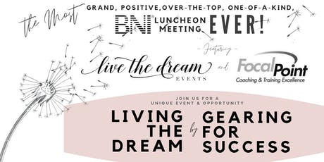 Living the Dream by Gearing for Success -- The most unique BNI Meeting, EVER! tickets