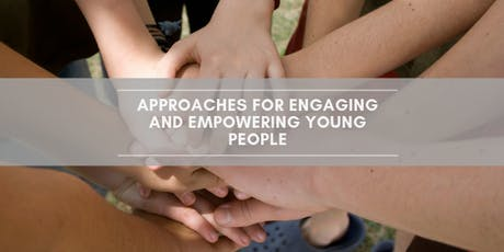 Approaches for Engaging and Empowering Young People tickets
