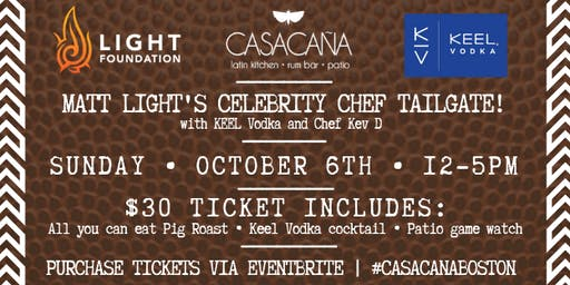 Matt Light's Celebrity Chef Tailgate with KEEL Vodka & Chef Kev D at Casa Cana!