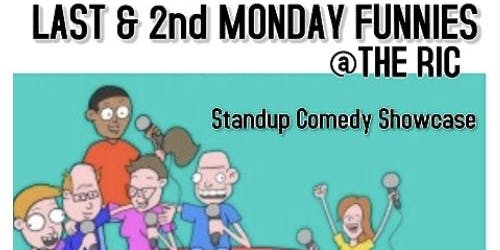 Last & 2nd Monday Funnies @The RIC