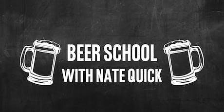 Beer School with Nate Quick tickets