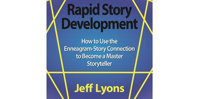 Rapid Story Development: Building a Story Roadmap to Writing Success