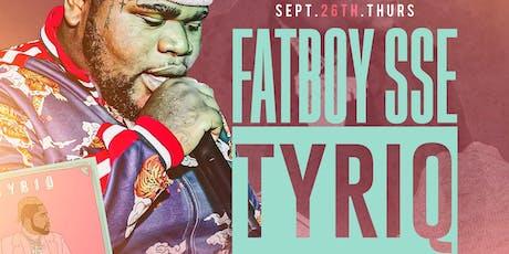 Tyriq Tour: FatBoy SSE (San Marcos) tickets