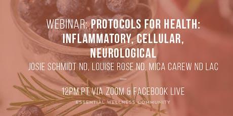 Protocols for Health: Inflammatory, Cellular, Neurological Webinar tickets