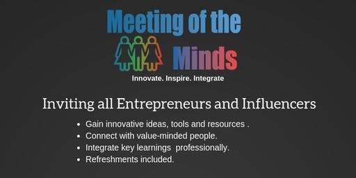 Meeting of the Minds for Entrepreneurs and Influencers - Sept 17, 2019 @ 5:30 PM