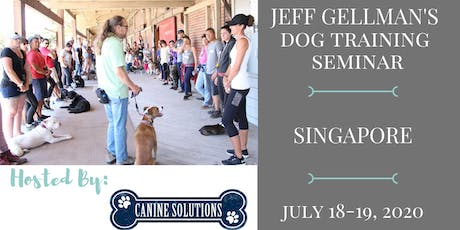 Singapore - Jeff Gellman's Dog Training Seminar tickets