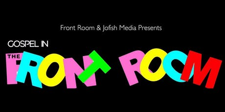 Gospel in the Front Room - 25th Anniversary Tour Launch  tickets