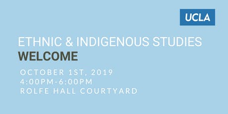 3rd Annual Ethnic & Indigenous Studies Welcome at UCLA tickets
