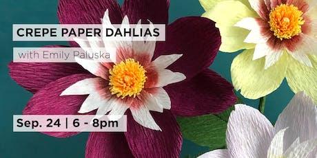Crepe Paper Dahlias with Emily Paluska  tickets