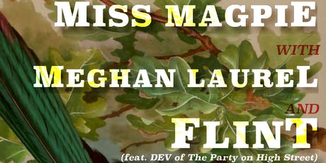 Miss Magpie (Victoria, BC) with Meghan Laurel (Salt Spring) & Flint~ LIVE tickets