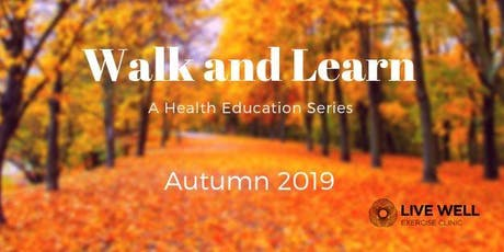 Walk and Learn - A Health Education Series  tickets