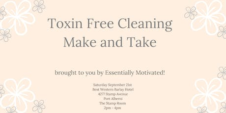 Toxin free cleaning Make and Take tickets