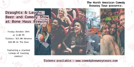 Draughts & Laughs: Beer and Comedy Show at Bone Haus Brewing tickets