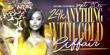 KUSH ALUMNI x 719 TO 303 PROMOTIONS PRESENTS: 24K Anything With Gold Affair tickets