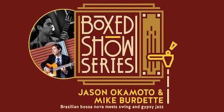 Boxed Show Series #3: Jason Okamoto & Mike Burdette tickets