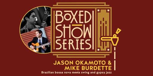 Boxed Show Series #3: Jason Okamoto & Mike Burdette