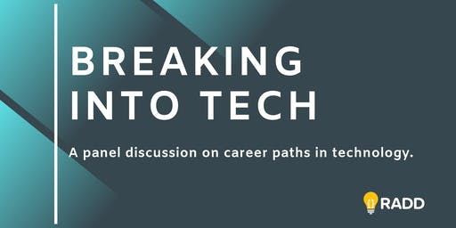Breaking Into Tech: A Panel Discussion
