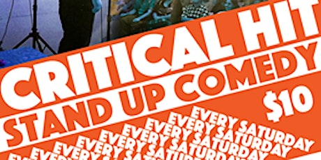 Critical Hit! Live Stand Up Every Saturday tickets