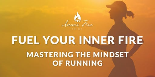 Fuel Your Inner Fire: Mastering the Mindset of Running