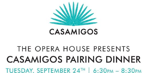 Casamigos Tequila Pairing Dinner @ Opera House Downtown Plainfield