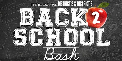 The Inaugural District 2 & District 3 Back 2 School Bash