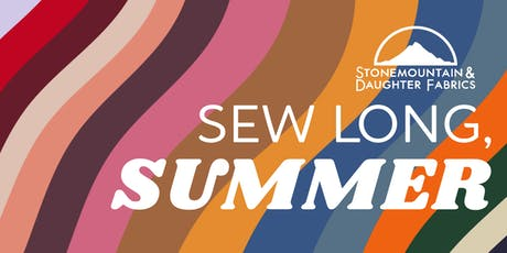 Sew Long, Summer! - A Sewist Soiree tickets