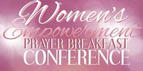 Women's Empowerment Prayer Breakfast and Conference 2019 tickets