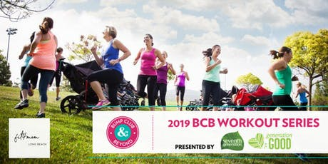 BCB Workout with Fit4Mom Long Beach/Buckle Up Bumblebee Presented by Seventh Generation!  tickets