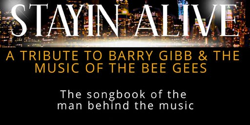 Stayin Alive - One Man's Tribute to Barry Gibb & The Bee Gees