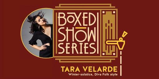Boxed Show Series #4: Tara Velarde