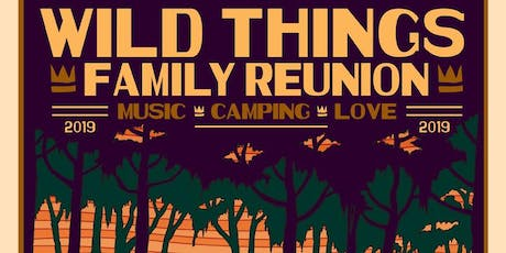 Wild Things Family Reunion  tickets