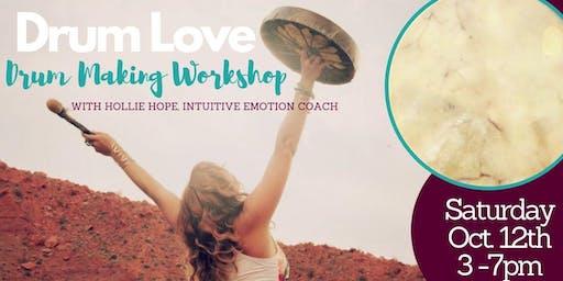 DRUM LOVE: DRUM MAKING & EMOTIONAL HEALING WORKSHOP