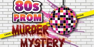 80's Prom Interactive Murder Mystery Party