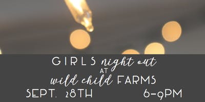 Girls Night Out at Wild Child Farms