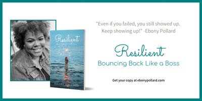 Resilient: Bouncing Back Like a Boss  Informal Book Signing