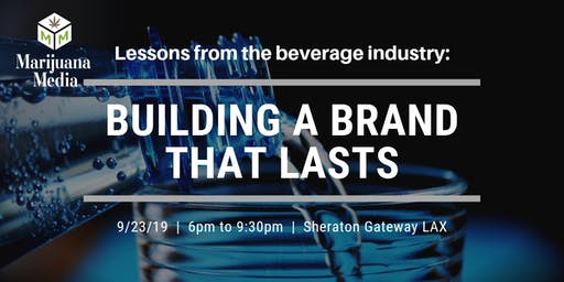 Building a cannabis brand that LASTS: lessons from the beverage industry