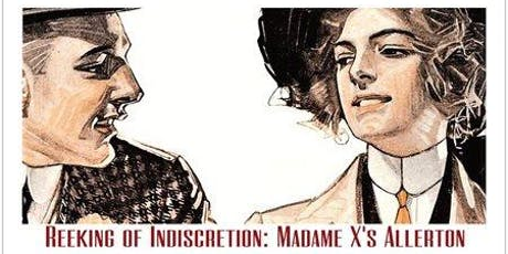 REEKING of INDISCRETION: Madam X's Allerton - FringeBYOV tickets