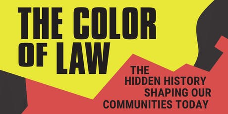 The Color of Law: The Hidden History Shaping Our Communities Today tickets
