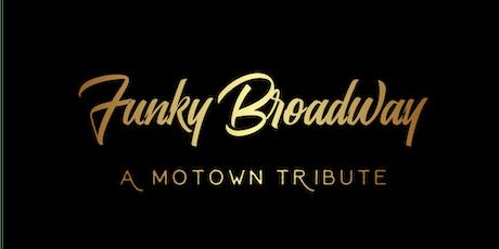 Funky Broadway: A Motown Tribute tickets