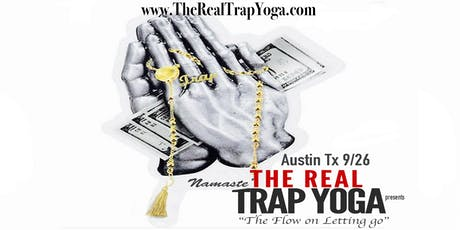The Real Trap Yoga ATX tickets